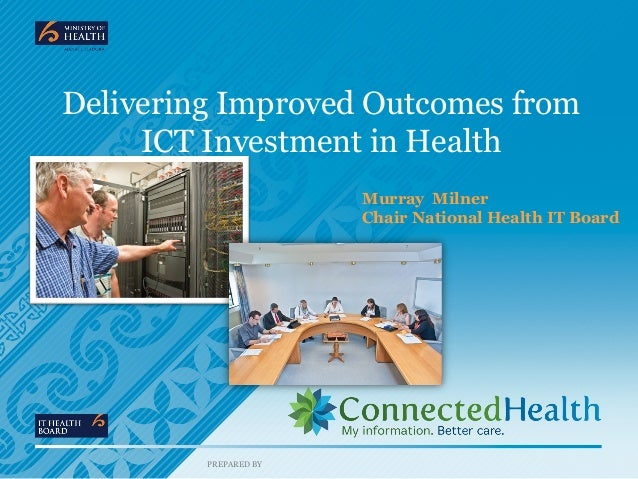 Delivering Improved Outcomes from     ICT Investment in Health                       Murray Milner                       C...