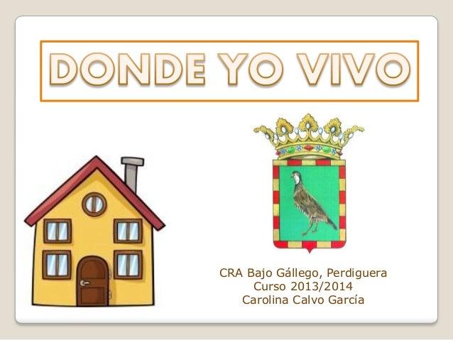 CRA Bajo Gállego, Perdiguera Curso 2013/2014 Carolina Calvo García