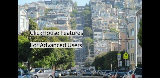 ClickHouse Features For Advanced Users