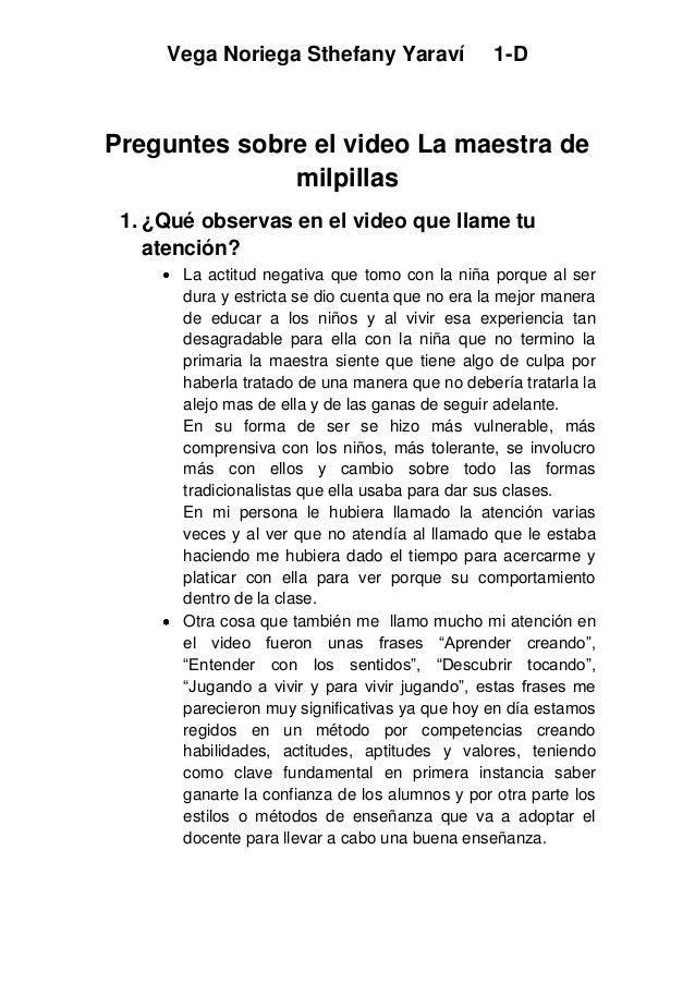 Vega Noriega Sthefany Yaraví                1-DPreguntes sobre el video La maestra de              milpillas 1. ¿Qué obser...
