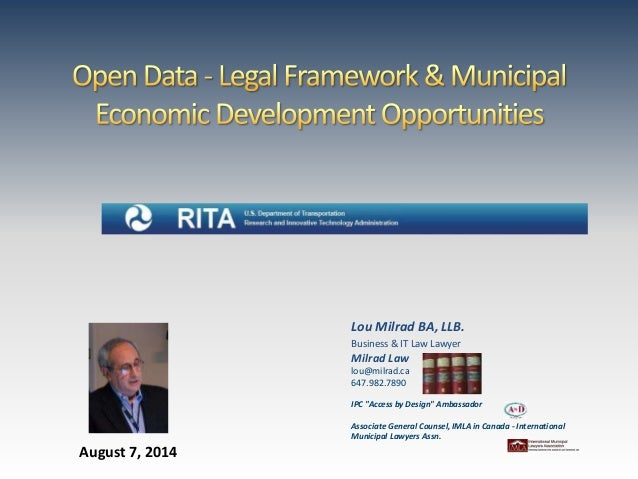 """August 7, 2014 Lou Milrad BA, LLB. Business & IT Law Lawyer Milrad Law lou@milrad.ca 647.982.7890 IPC """"Access by Design"""" A..."""