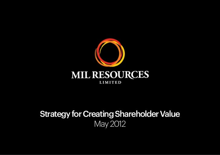 Strategy for Creating Shareholder Value                May 2012