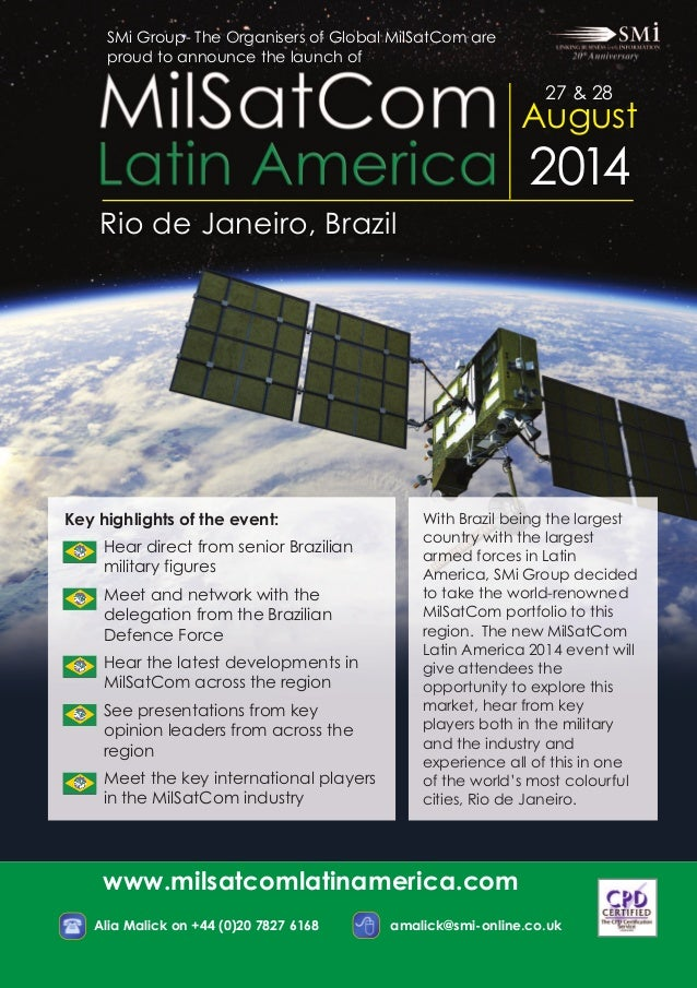 SMi Group- The Organisers of Global MilSatCom are proud to announce the launch of  2014  Rio de Janeiro, Brazil  Key highl...