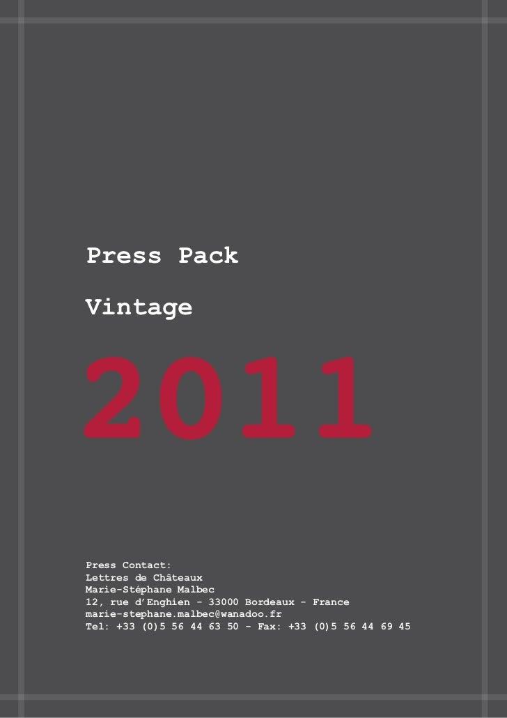 Press PackVintage2011Press Contact:Lettres de ChâteauxMarie-Stéphane Malbec12, rue d'Enghien - 33000 Bordeaux - Francemari...