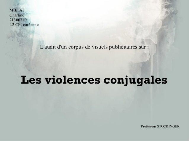 MILTAT Charline 21300710 L2 CFI coréenne L'audit d'un corpus de visuels publicitaires sur: Les violences conjugales Profe...