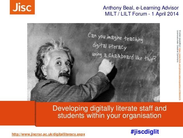 #jiscdiglit Anthony Beal, e-Learning Advisor MILT / LILT Forum - 1 April 2014 http://www.jiscrsc.ac.uk/digitalliteracy.asp...