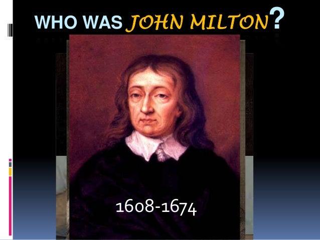 WHO WAS JOHN MILTON  1608-1674  ?