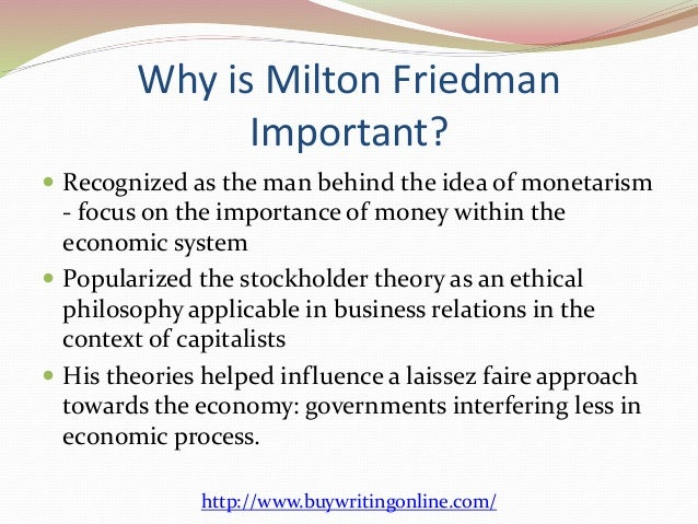 the economic theories of milton friedman essay Here's the first part of milton friedman's essay from 1953, the  viewed as  elements of the language of economic theory, these are the two.