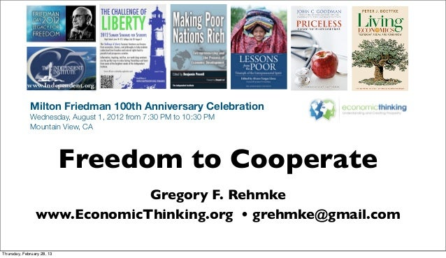www.Independent.org             Milton Friedman 100th Anniversary Celebration             Wednesday, August 1, 2012 from 7...