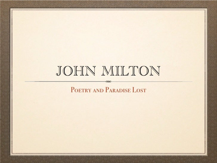 JOHN MILTON  Poetry and Paradise Lost