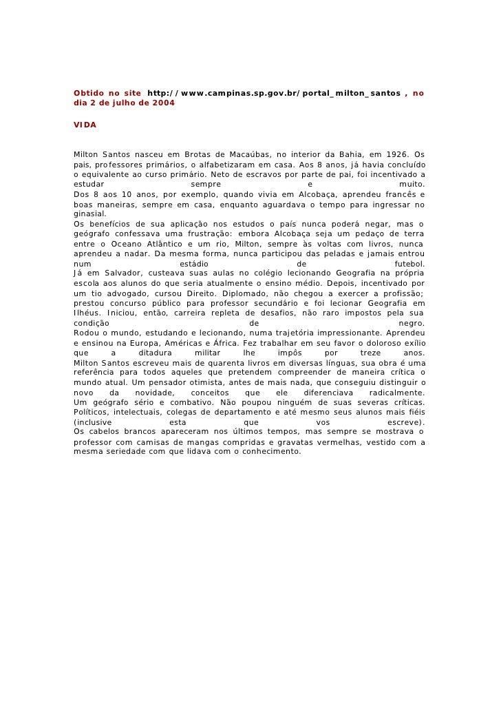Obtido no site http://www.campinas.sp.gov.br/portal_milton_santos , nodia 2 de julho de 2004VIDAMilton Santos nasceu em Br...