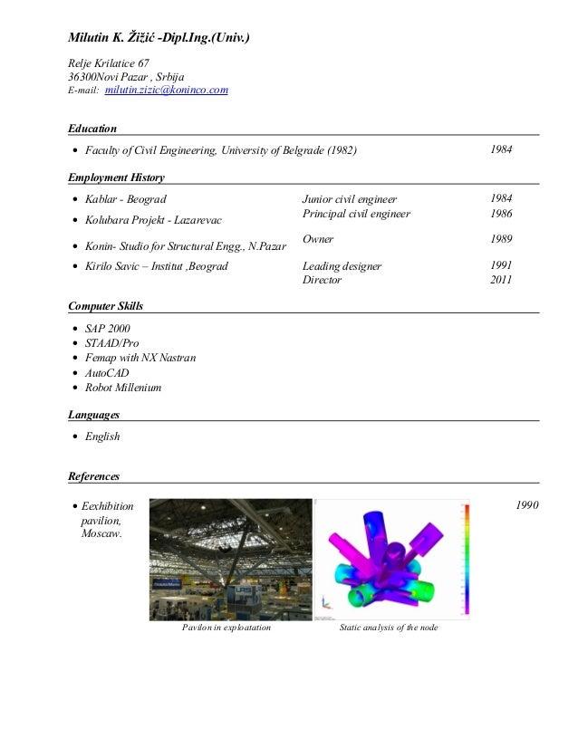 Milutin K. Žižić -Dipl.Ing.(Univ.) Relje Krilatice 67 36300Novi Pazar , Srbija E-mail: milutin.zizic@koninco.com Education...