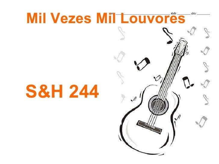 Mil Vezes Mil Louvores S&H 244