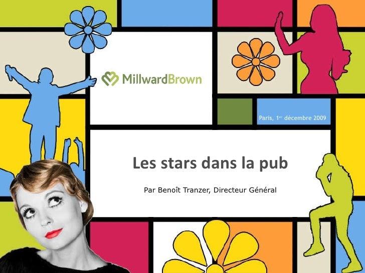 Les stars dans la pub dsqd Par Benoît Tranzer, Directeur Général Paris, 1 er  décembre 2009