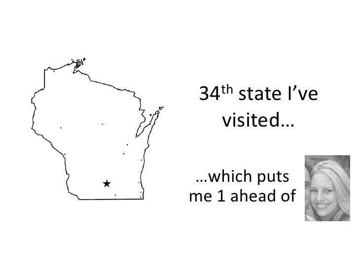 34th state I've visited…<br />…which puts me 1 ahead of<br />