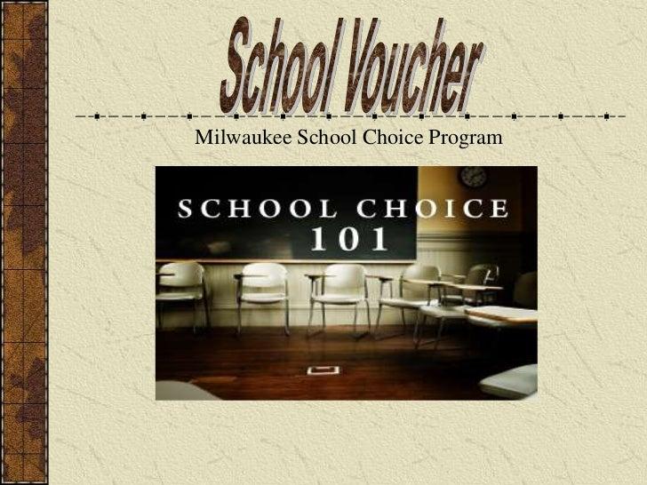 School Voucher<br />Milwaukee School Choice Program <br />