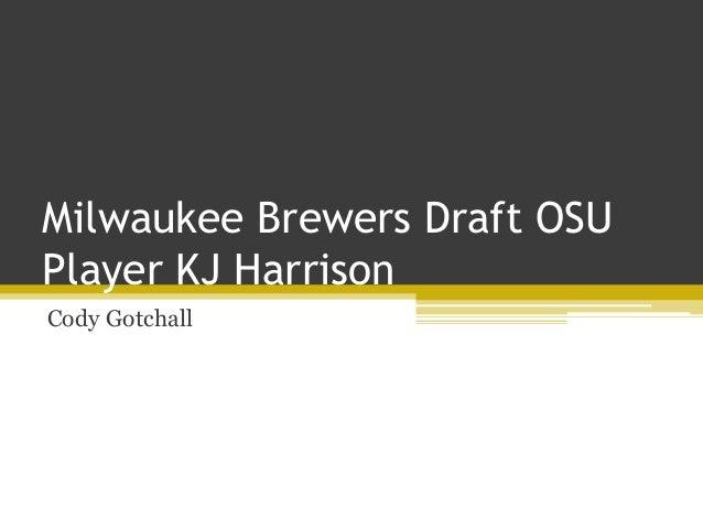 Milwaukee Brewers Draft OSU Player KJ Harrison Cody Gotchall