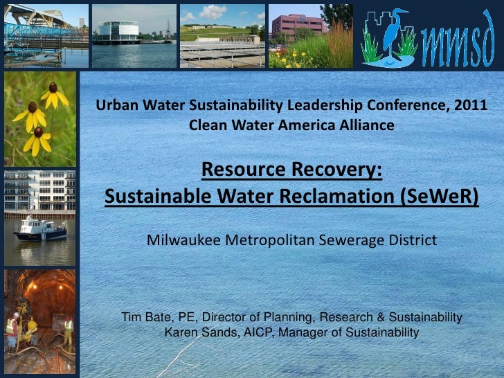 Urban Water Sustainability Leadership Conference, 2011            Clean Water America Alliance           Resource Recovery...