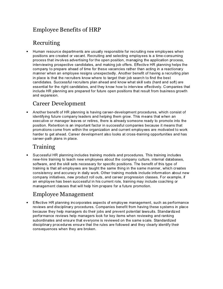 Employee Benefits of HRP    Recruiting•   Human resource departments are usually responsible for recruiting new employees ...