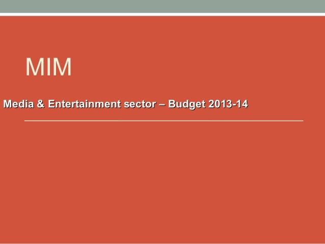 MIM Media & Entertainment sector – Budget 2013-14