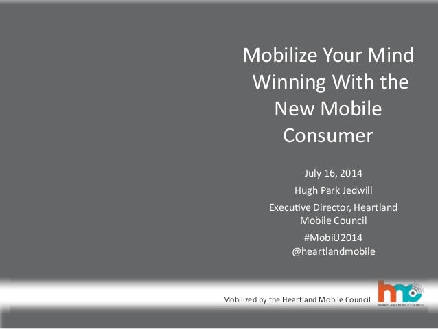 Mobilized  by  the  Heartland  Mobile  Council Mobilize  Your  Mind   Winning  With  the   New  Mo...