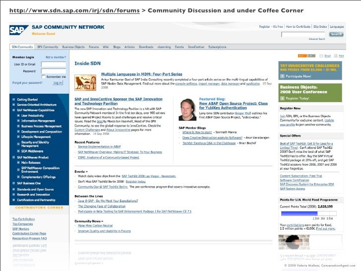 http://www.sdn.sap.com/irj/sdn/forums > Community Discussion and under Coffee Corner                                      ...