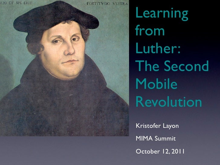 LearningfromLuther:The SecondMobileRevolutionKristofer LayonMIMA SummitOctober 12, 2011