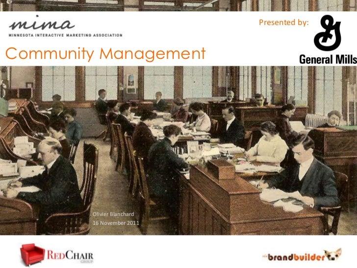 Presented by:                            CCommunity Management        Olivier Blanchard        16 November 2011
