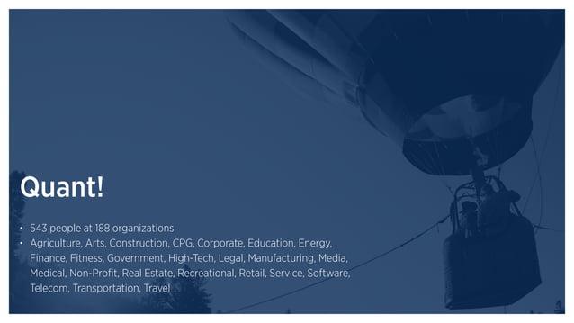 Qual! • 30 organizations: 11 public and 19 private, avg. annual revenue of 8.16 billion • 10 B2B / 20 B2C (10 D2C) • Appar...