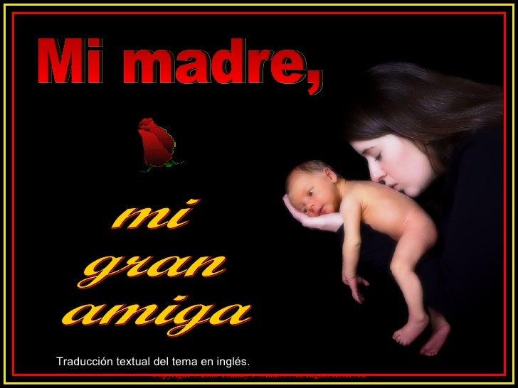 Mi Madre, Mi Gran Amiga