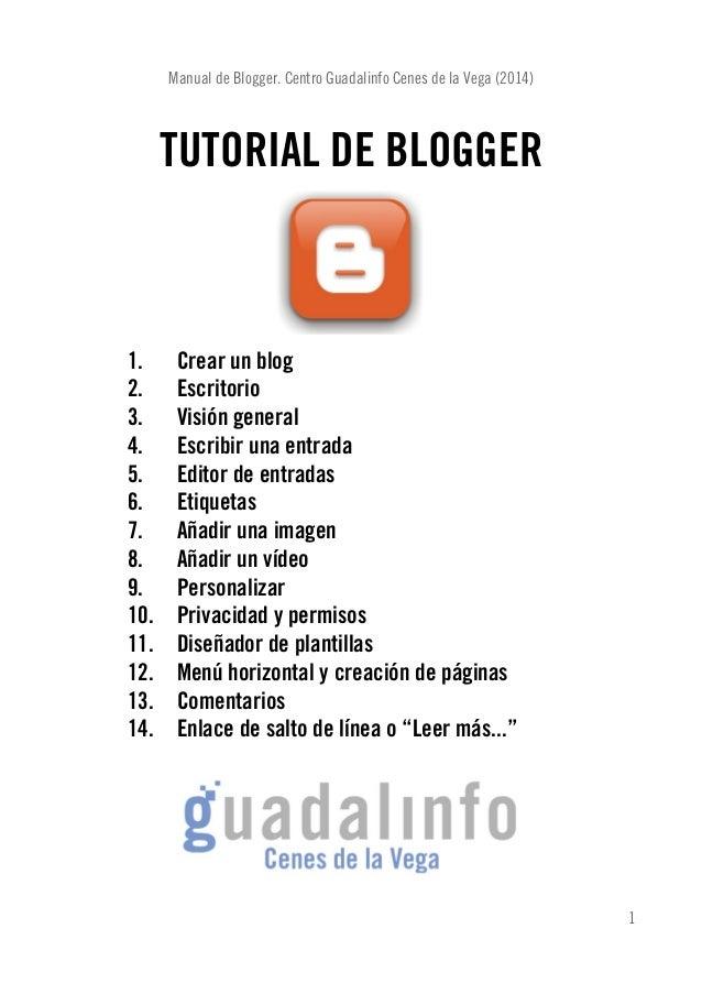 Manual de Blogger. Centro Guadalinfo Cenes de la Vega (2014) TUTORIAL DE BLOGGER 1. Crear un blog 2. Escritorio 3. Visión ...