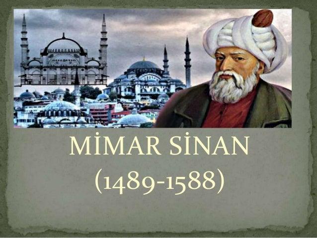 MİMAR SİNAN (1489-1588)