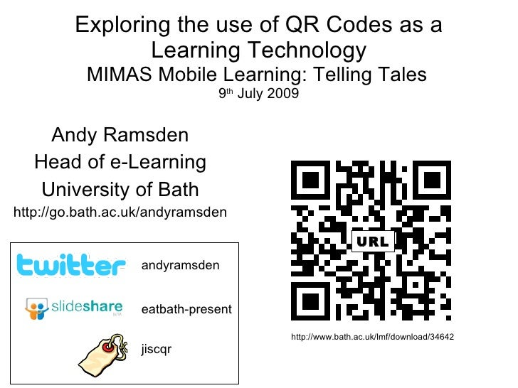 Exploring the use of QR Codes as a                 Learning Technology           MIMAS Mobile Learning: Telling Tales     ...
