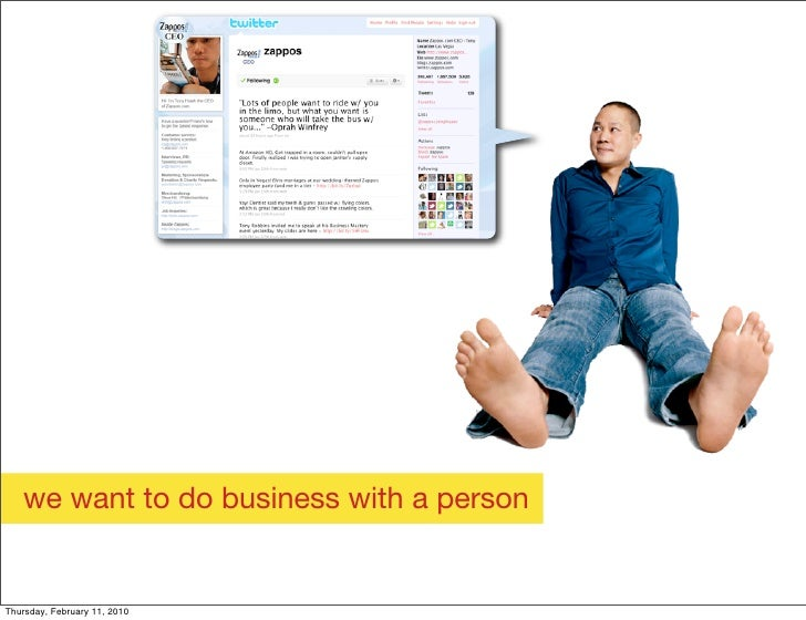 we want to do business with a person   Thursday, February 11, 2010