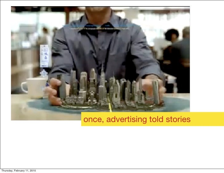 once, advertising told stories     Thursday, February 11, 2010