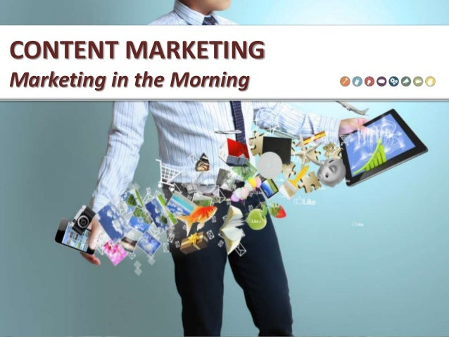 CONTENT MARKETING Marketing in the Morning