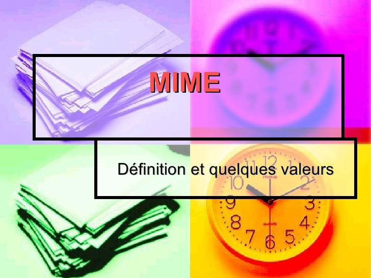 MIME  Définition et quelques valeurs