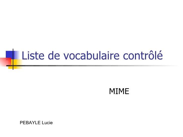 Liste de vocabulaire contrôlé MIME PEBAYLE Lucie