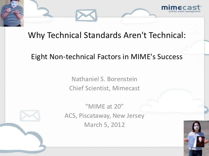 Why Technical Standards Arent Technical:Eight Non-technical Factors in MIMEs Success            Nathaniel S. Borenstein   ...
