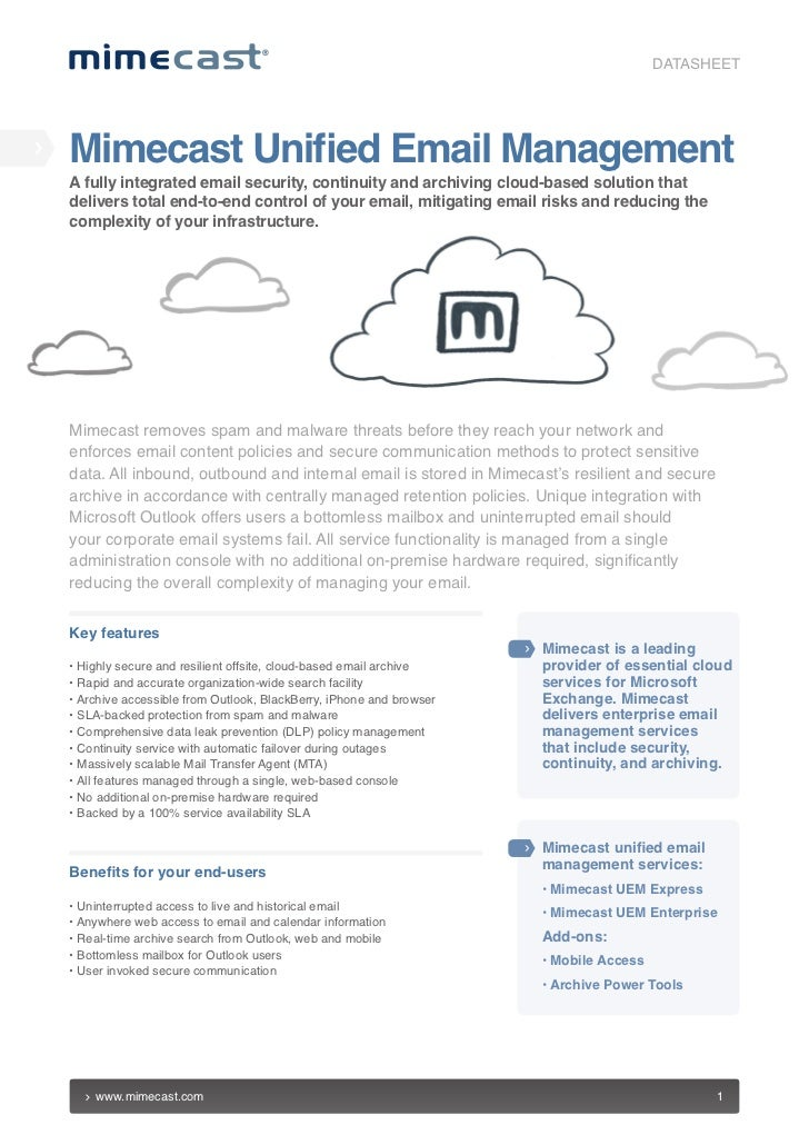 DATASHEETMimecast Unified Email ManagementA fully integrated email security, continuity and archiving cloud-based solution...