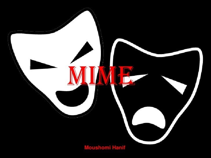 MIME<br />Moushomi Hanif<br />