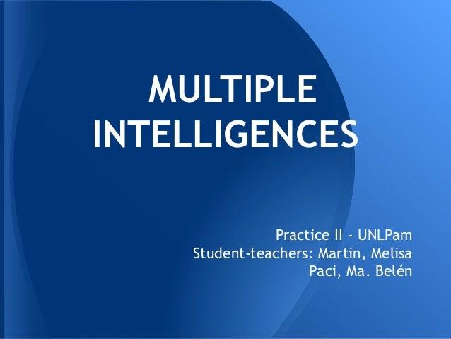 MULTIPLEINTELLIGENCES               Practice II - UNLPam    Student-teachers: Martin, Melisa                    Paci, Ma. ...