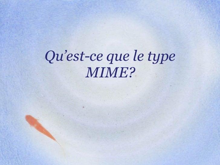 Qu'est-ce que le type MIME?