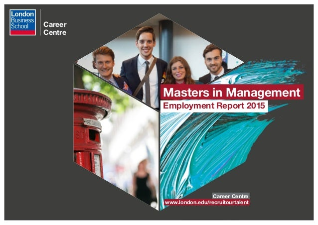 Masters In Management Employment Report 2015 London Business