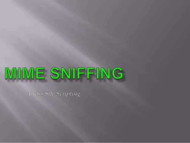    MIME Sniffing is a technique implemented by IE >= 4.0 allowing the    browser to dynamically guess the content type of...