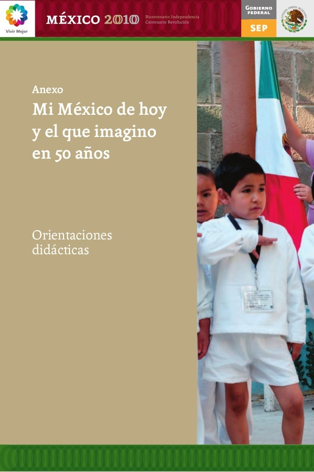 Anexo Mi México de hoy y el que imagino en 50 años Orientaciones didácticas