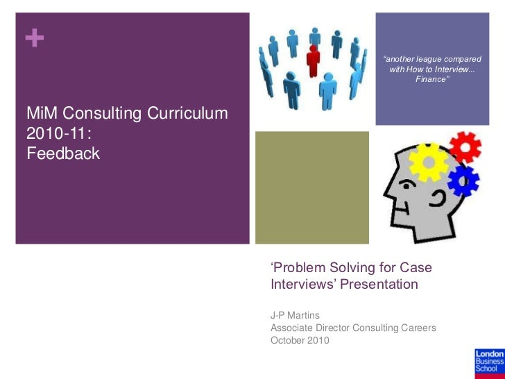 """""""another league compared with How to Interview... Finance""""<br />MiM Consulting Curriculum 2010-11:<br />Feedback<br />'Pro..."""