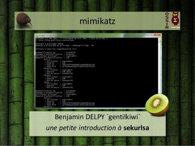 mimikatz  Benjamin DELPY `gentilkiwi`une petite introduction à sekurlsa
