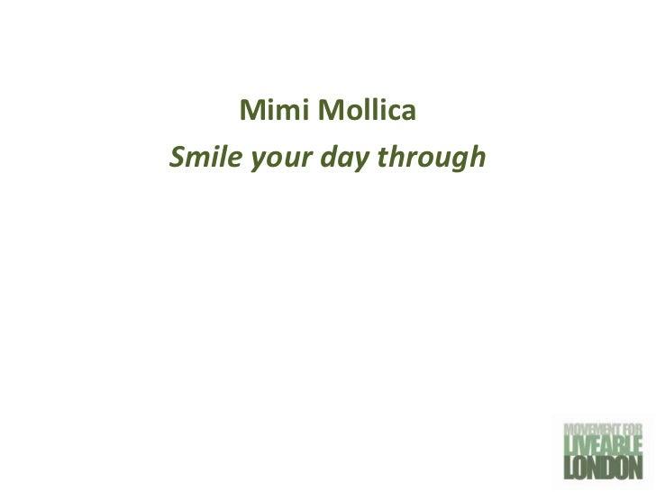 Mimi MollicaSmile your day through