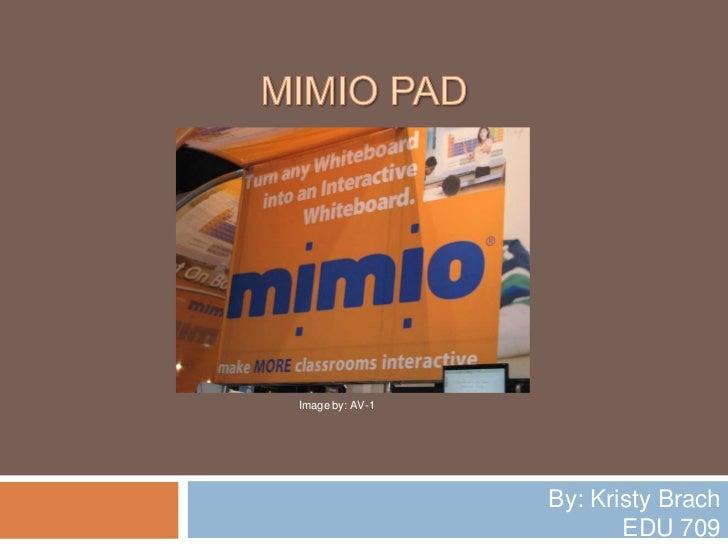 Mimio Pad<br />Image by: AV-1<br />By: Kristy Brach<br />EDU 709<br />